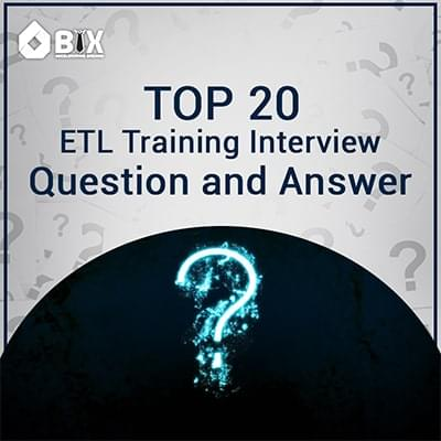 The Most Commonly Asked ETL Training Interview Questions and Answers